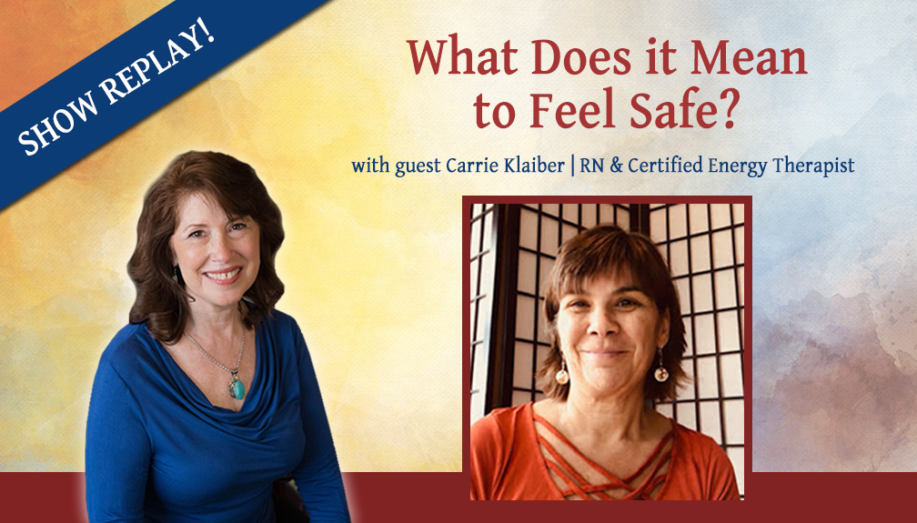 Inspiring Hope Show with Carrie Klaiber – What Does It Mean to Feel Safe?