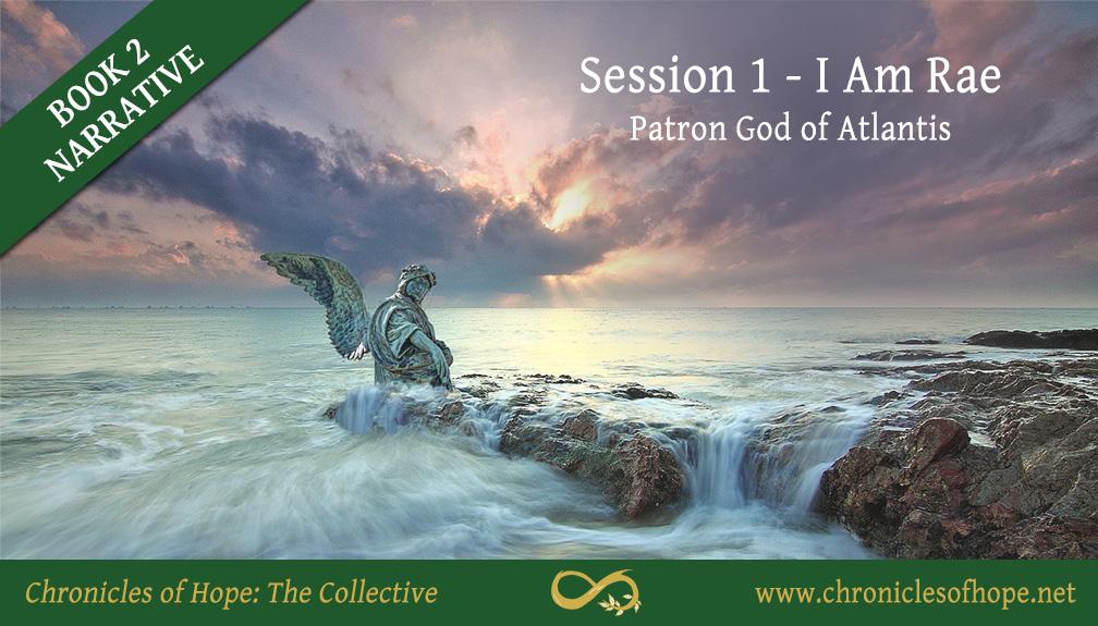 Inspiring Hope Show – Chronicles of Hope: Book 2: Session 1 – I Am Rae, God of Atlantis