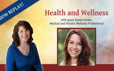 Inspiring Hope Radio Show – Manifesting Health & Wellness with Karen Cerato